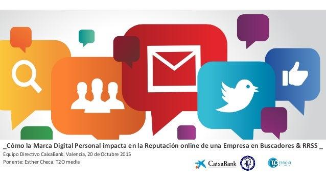_Cómo  la  Marca  Digital  Personal  impacta  en  la  Reputación  online  de  una  Empresa  en...