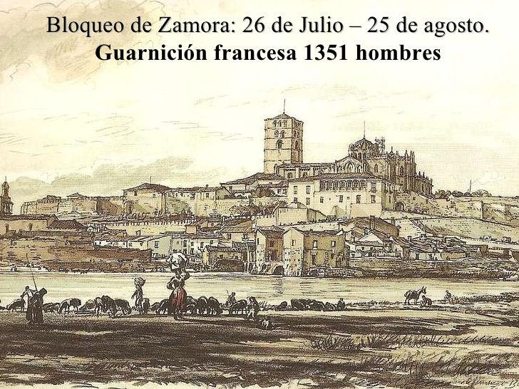 Bloqueo de Zamora: 26 de Julio – 25 de agosto. Guarnición francesa 1351 hombres