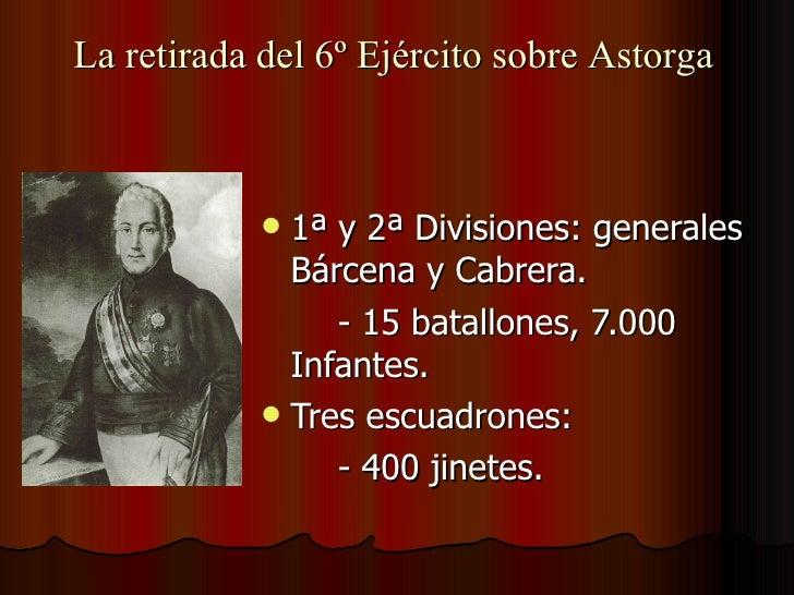 <ul><li>1ª y 2ª Divisiones: generales Bárcena y Cabrera.  </li></ul><ul><li>- 15 batallones, 7.000 Infantes. </li></ul><ul...