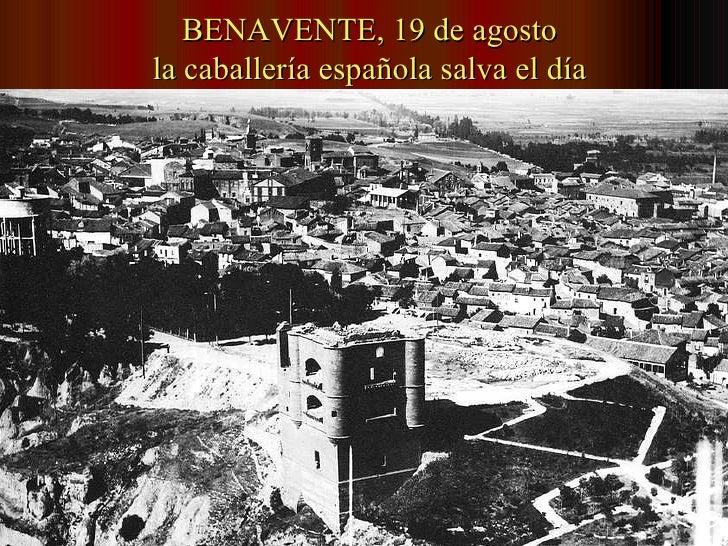 BENAVENTE, 19 de agosto la caballería española salva el día