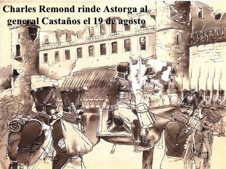 Charles Remond rinde Astorga al  general Castaños el 19 de agosto