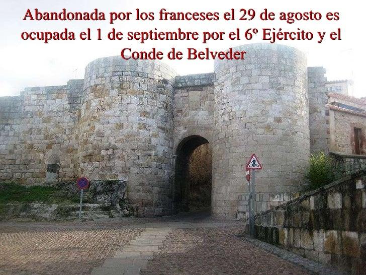 Abandonada por los franceses el 29 de agosto es  ocupada el 1 de septiembre por el 6º Ejército y el  Conde de Belveder