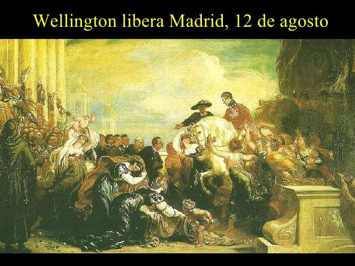 Wellington libera Madrid, 12 de agosto