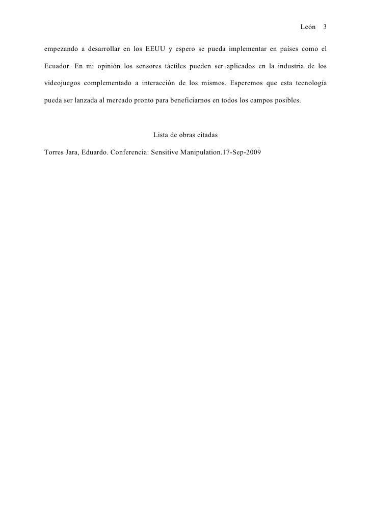 León 3  empezando a desarrollar en los EEUU y espero se pueda implementar en países como el  Ecuador. En mi opinión los se...