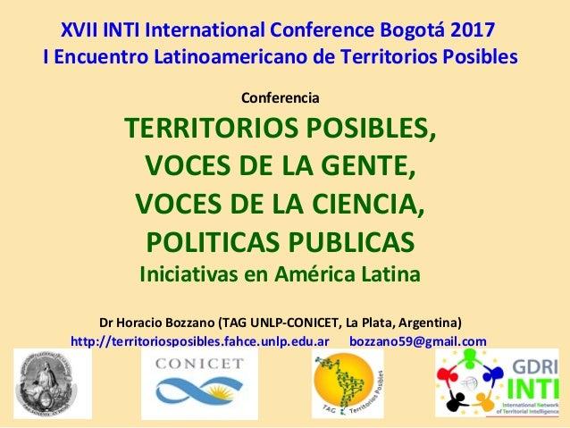 XVII INTI International Conference Bogotá 2017 I Encuentro Latinoamericano de Territorios Posibles Conferencia TERRITORIOS...
