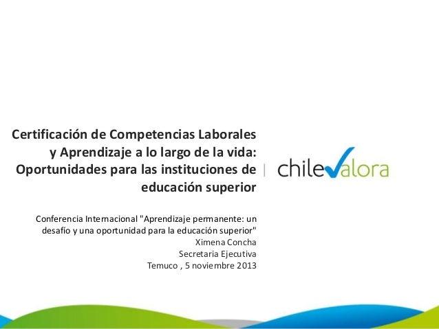Certificación de Competencias Laborales y Aprendizaje a lo largo de la vida: Oportunidades para las instituciones de educa...