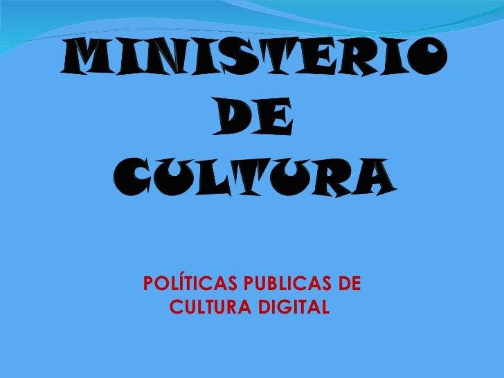 POLÍTICAS PUBLICAS DE CULTURA DIGITAL
