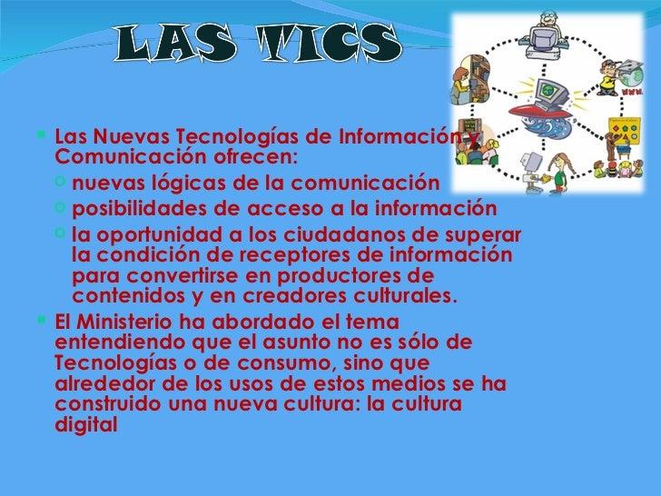 <ul><ul><li>Las Nuevas Tecnologías de Información y Comunicación ofrecen:  </li></ul></ul><ul><ul><ul><li>nuevas lógicas d...