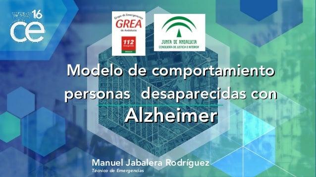Modelo de comportamientoModelo de comportamiento personaspersonas desaparecidas condesaparecidas con AlzheimerAlzheimer Ma...