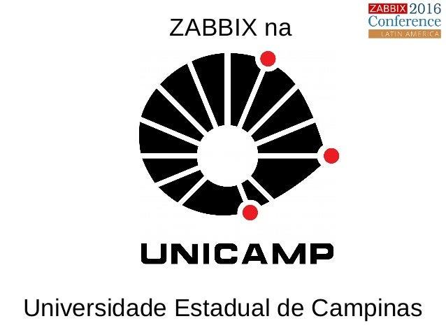ZABBIX na Universidade Estadual de Campinas