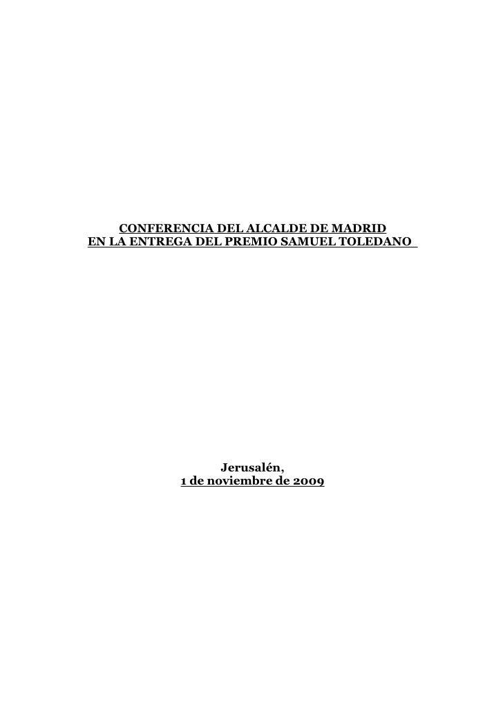 CONFERENCIA DEL ALCALDE DE MADRID EN LA ENTREGA DEL PREMIO SAMUEL TOLEDANO                       Jerusalén,            1 d...