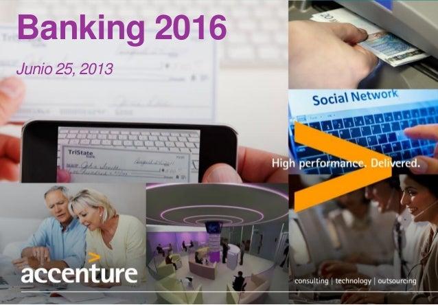 Banking 2016 Junio 25, 2013