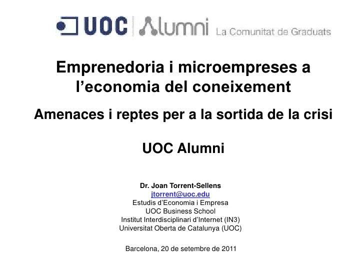Emprenedoria i microempreses a     l'economia del coneixementAmenaces i reptes per a la sortida de la crisi               ...