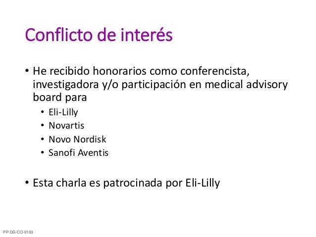 Conflicto de interés • He recibido honorarios como conferencista, investigadora y/o participación en medical advisory boar...