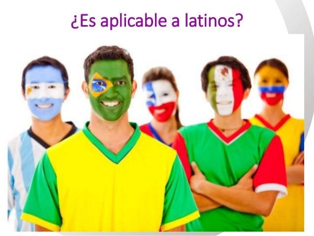 ¿Es aplicable a latinos?