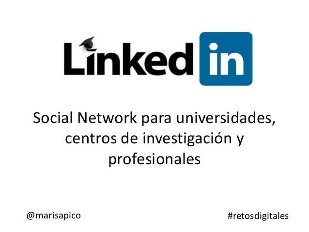 Social Network para universidades, centros de investigación y profesionales @marisapico #retosdigitales