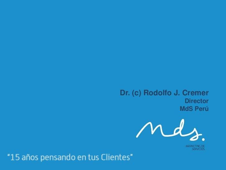 Dr. (c) Rodolfo J. Cremer                 Director                MdS Perú