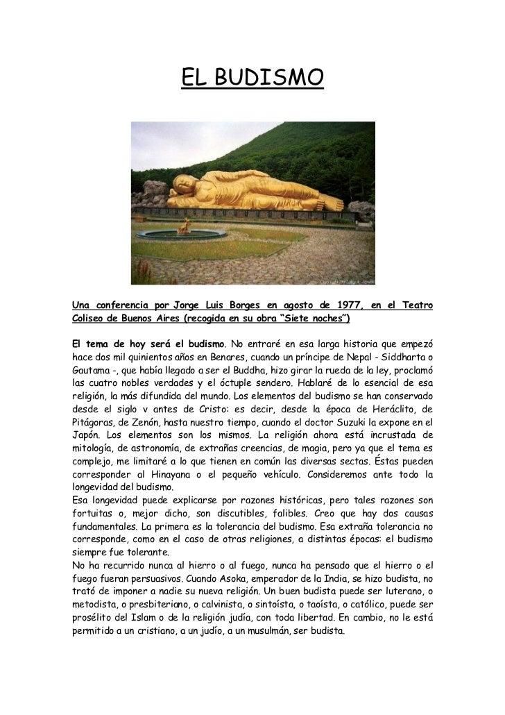 EL BUDISMOUna conferencia por Jorge Luis Borges en agosto de 1977, en el TeatroColiseo de Buenos Aires (recogida en su obr...