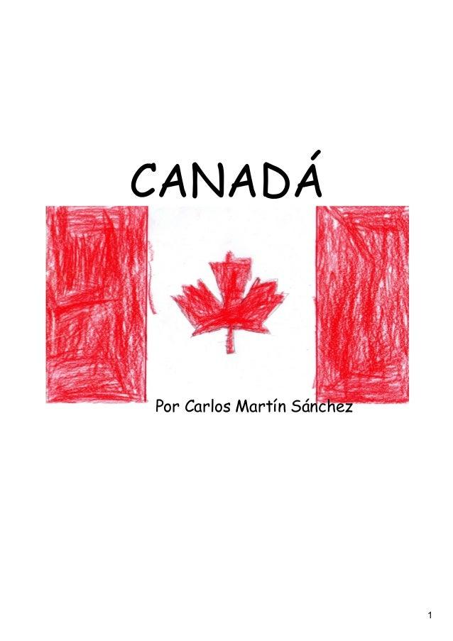CANADÁPor Carlos Martín Sánchez                            1
