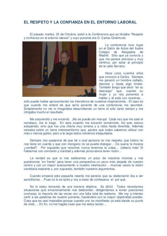 EL RESPETO Y LA CONFIANZA EN EL ENTORNO LABORAL    El pasado martes, 23 de Octubre, asistí a la Conferencia que se titulab...