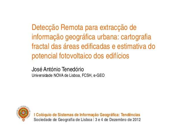 Detecção Remota para extracção deinformação geográfica urbana: cartografiafractal das áreas edificadas e estimativa dopote...