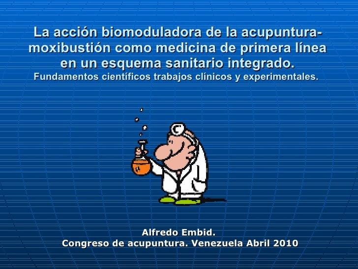 La acción biomoduladora de la acupuntura-moxibustión como medicina de primera línea en un esquema sanitario integrado.  Fu...