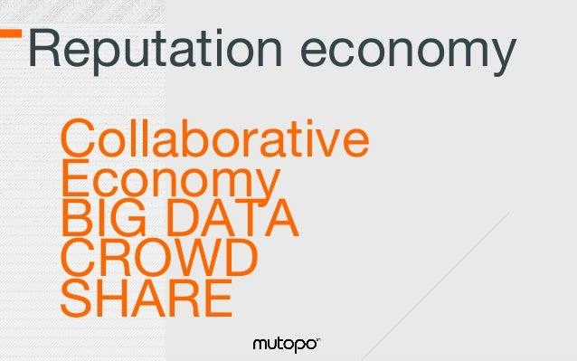Reputation economy Collaborative Economy BIG DATA CROWD SHARE