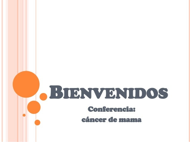 BIENVENIDOS Conferencia: cáncer de mama
