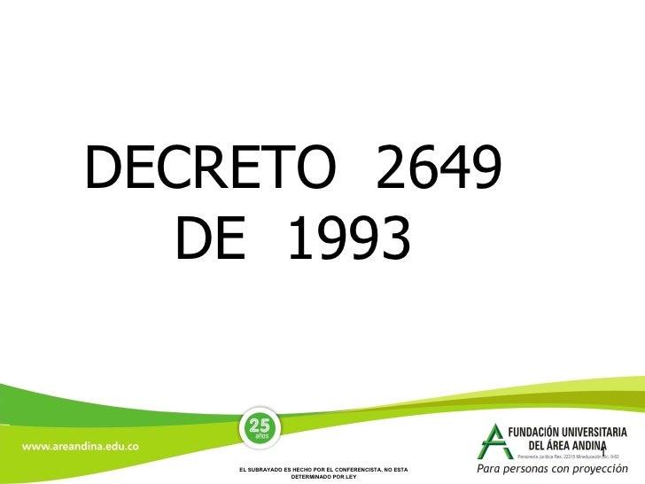 DECRETO 2649   DE 1993                                                             1     EL SUBRAYADO ES HECHO POR EL CONF...