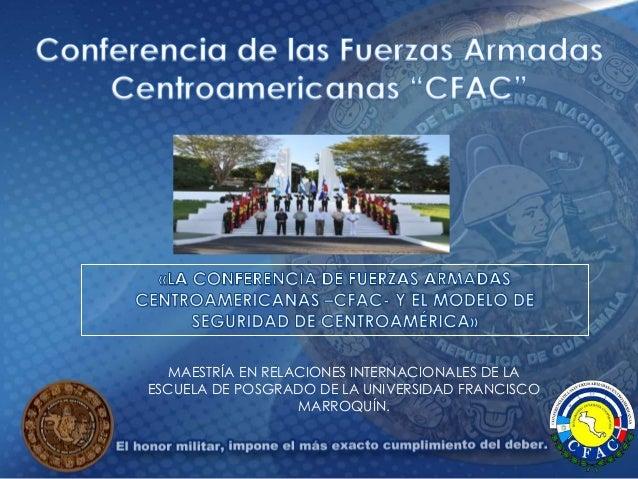 MAESTRÍA EN RELACIONES INTERNACIONALES DE LA ESCUELA DE POSGRADO DE LA UNIVERSIDAD FRANCISCO MARROQUÍN.