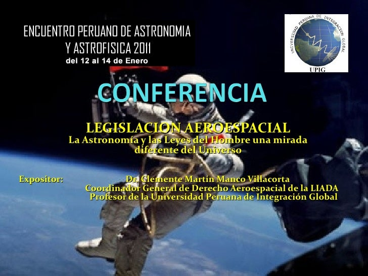 LEGISLACION AEROESPACIAL             La Astronomía y las Leyes del Hombre una mirada                         diferente del...