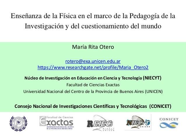 Enseñanza de la Física en el marco de la Pedagogía de la Investigación y del cuestionamiento del mundo UNIVERSIDAD NACIONA...