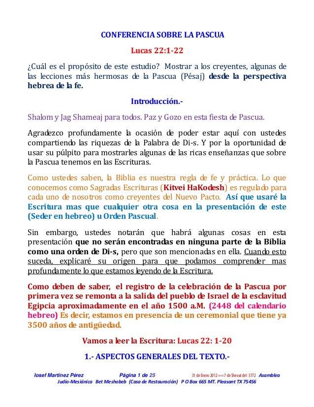CONFERENCIA SOBRE LA PASCUA                                              Lucas 22:1-22¿Cuál es el propósito de este estudi...