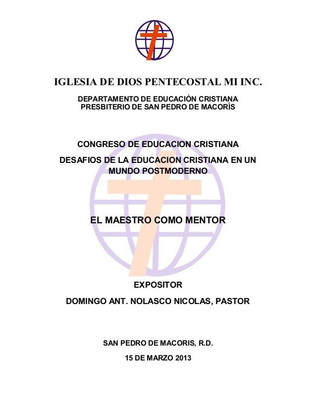 IGLESIA DE DIOS PENTECOSTAL MI INC. DEPARTAMENTO DE EDUCACIÓN CRISTIANA PRESBITERIO DE SAN PEDRO DE MACORÍS CONGRESO DE ED...