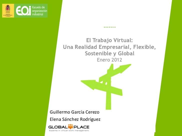 …….              El Trabajo Virtual:      Una Realidad Empresarial, Flexible,             Sostenible y Global             ...