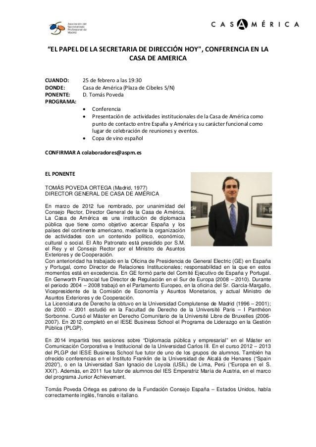 """""""EL PAPEL DE LA SECRETARIA DE DIRECCIÓN HOY"""", CONFERENCIA EN LA CASA DE AMERICA CUANDO: DONDE: PONENTE: PROGRAMA:  25 de f..."""