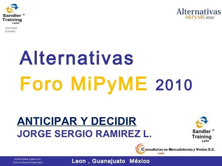 Autorizedlicensee            Alternativas            Foro MiPyME 2010            ANTICIPAR Y DECIDIR            JORGE SERG...