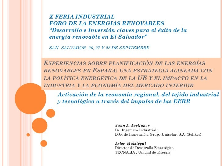 """X FERIA INDUSTRIAL FORO DE LA ENERGIAS RENOVABLES """"Desarrollo e Inversión claves para el éxito de la energía renovable en ..."""