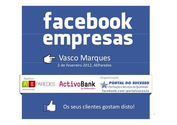 Vasco Marques2 de Fevereiro 2012, AEParedes   Os seus clientes gostam disto!                                    1