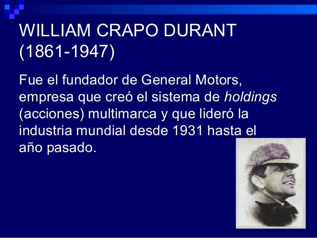 henry crapo durant On march 18, 1947, at 2:15 am , william crapo durant, founder of general  motors  weeks henry ford, whose automotive career strikingly paralleled  durant's,.