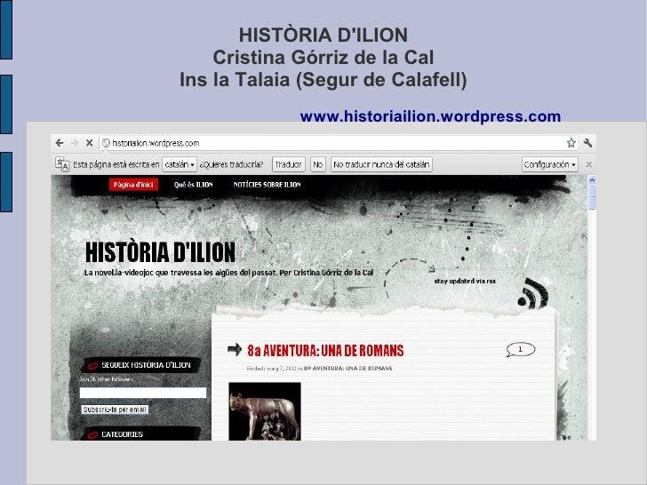 HISTÒRIA DILION    Cristina Górriz de la CalIns la Talaia (Segur de Calafell)             www.historiailion.wordpress.com