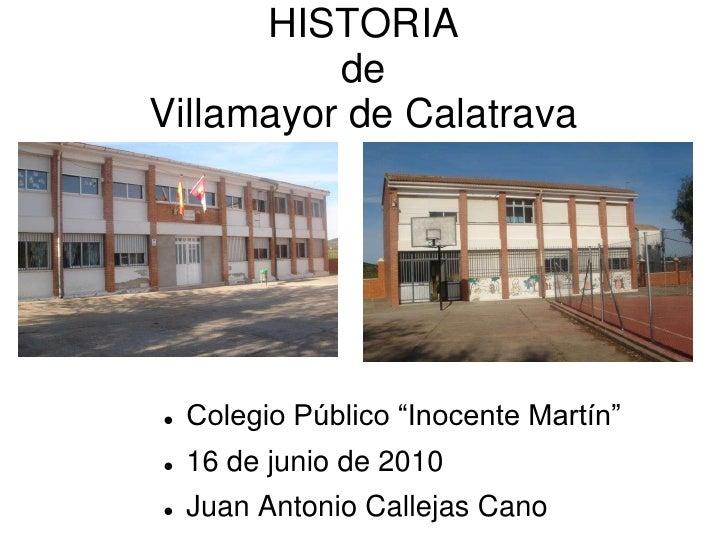 """HISTORIA de Villamayor de Calatrava<br /><ul><li>Colegio Público """"Inocente Martín"""""""