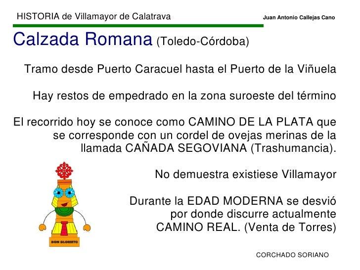HISTORIA de Villamayor de CalatravaJuan Antonio Callejas Cano<br />EDAD ANTIGUA<br />Comienza cuando aparece la escri...
