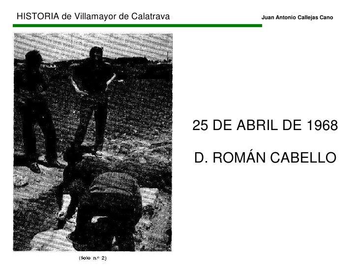 HISTORIA de Villamayor de CalatravaJuan Antonio Callejas Cano<br />VISIGODOS<br />2 TUMBAS en el paraje LAS VIÑUELAS<b...