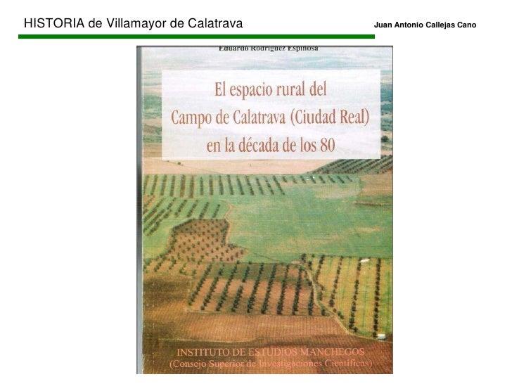 HISTORIA de Villamayor de CalatravaJuan Antonio Callejas Cano<br />¿DE DÓNDE VIENE EL NOMBRE DE CALATRAVA?<br />KALAAT...