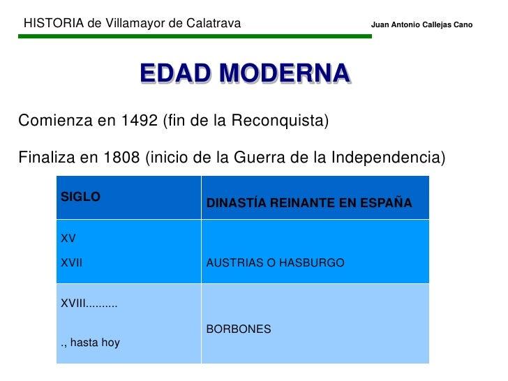 HISTORIA de Villamayor de CalatravaJuan Antonio Callejas Cano<br />EDAD MODERNA<br />Comienza en 1492 (fin de la Recon...