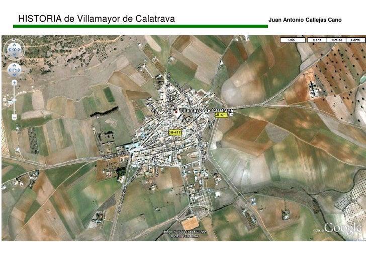 HISTORIA de Villamayor de CalatravaJuan Antonio Callejas Cano<br />ALTITUD:661 M<br />SUPERFICIE:144,81 km2...