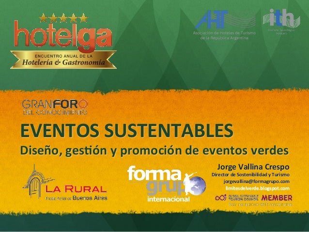 EVENTOS  SUSTENTABLES   Diseño,  ges4ón  y  promoción  de  eventos  verdes   Jorge  Vallina  Crespo...