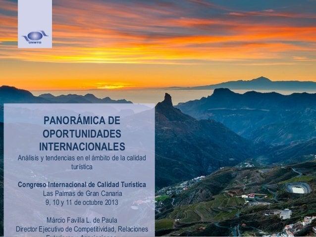 PANORÁMICA DE OPORTUNIDADES INTERNACIONALES Análisis y tendencias en el ámbito de la calidad turística Congreso Internacio...