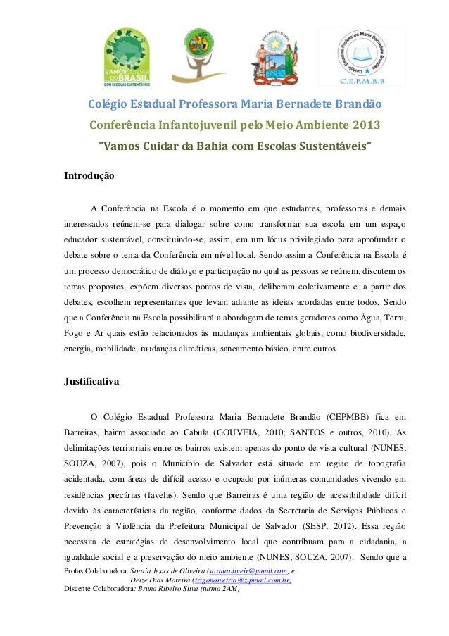 Profas Colaboradora: Soraia Jesus de Oliveira (soraiaoliveir@gmail.com) e Deize Dias Moreira (trigonometria@zipmail.com.br...